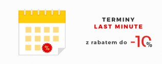 Terminy Last minute z rabatem do -10%